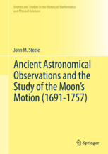 Ancient Astronomical Observations and the Study of the Moons Motion (1691-1757)