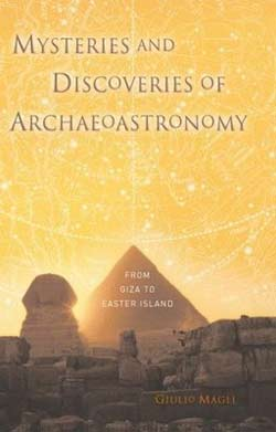 Mysteries and Discoveries of Archeoastronomy From Giza to Easter Island