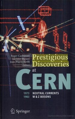 Prestigious Discoveries at CERN